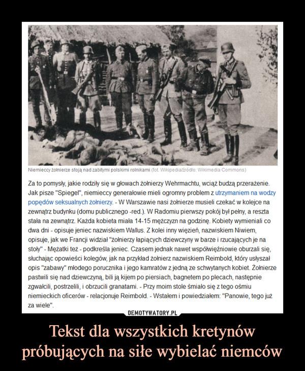 Tekst dla wszystkich kretynów próbujących na siłe wybielać niemców –
