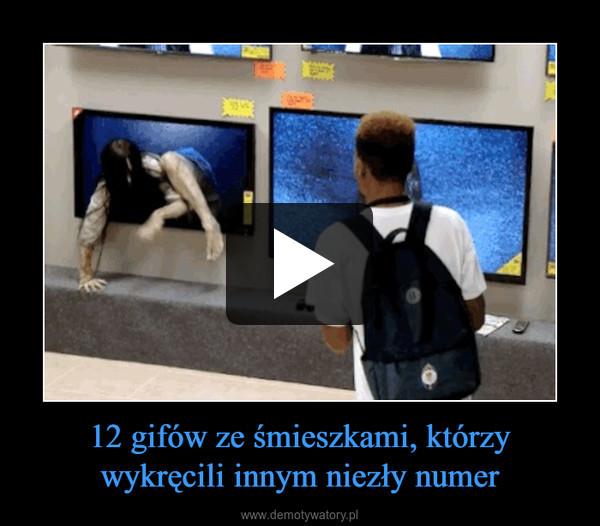12 gifów ze śmieszkami, którzy wykręcili innym niezły numer –