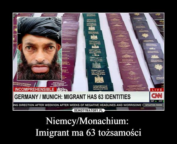 Niemcy/Monachium: Imigrant ma 63 tożsamości –
