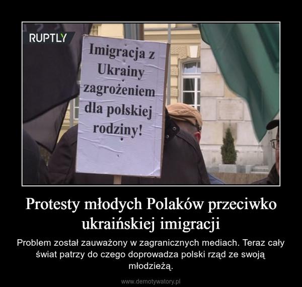 Protesty młodych Polaków przeciwko ukraińskiej imigracji – Problem został zauważony w zagranicznych mediach. Teraz cały świat patrzy do czego doprowadza polski rząd ze swoją młodzieżą.