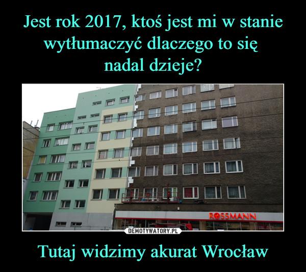 Tutaj widzimy akurat Wrocław –