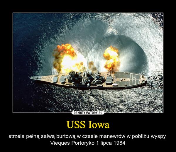 USS Iowa – strzela pełną salwą burtową w czasie manewrów w pobliżu wyspy Vieques Portoryko 1 lipca 1984