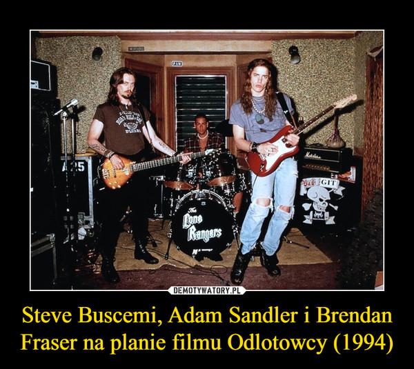 Steve Buscemi, Adam Sandler i Brendan Fraser na planie filmu Odlotowcy (1994) –
