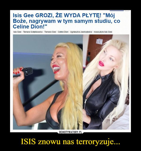 """ISIS znowu nas terroryzuje... –  Isis Gee GROZI, ŻE WYDA PŁYTĘ! """"MójBoże, nagrywam w tym samym studiu, coCeline Dion!"""""""