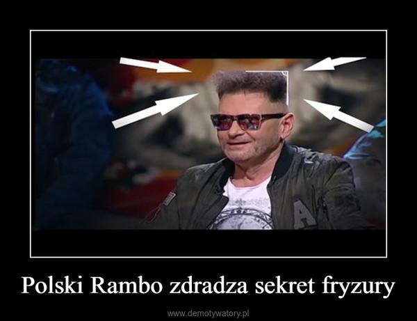 Polski Rambo zdradza sekret fryzury –