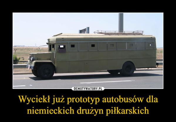 Wyciekł już prototyp autobusów dla niemieckich drużyn piłkarskich –