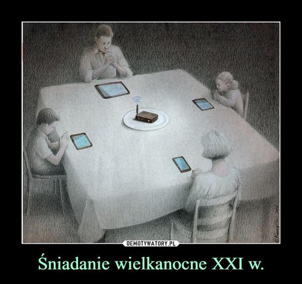 Śniadanie wielkanocne XXI w. –