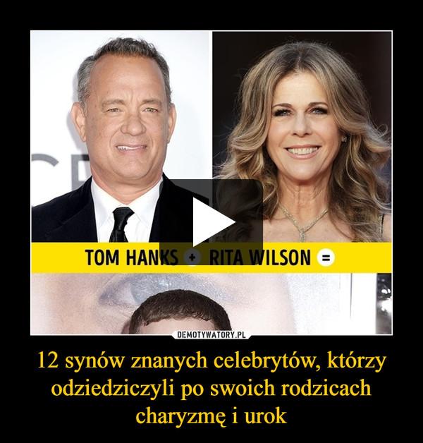 12 synów znanych celebrytów, którzy odziedziczyli po swoich rodzicach charyzmę i urok –