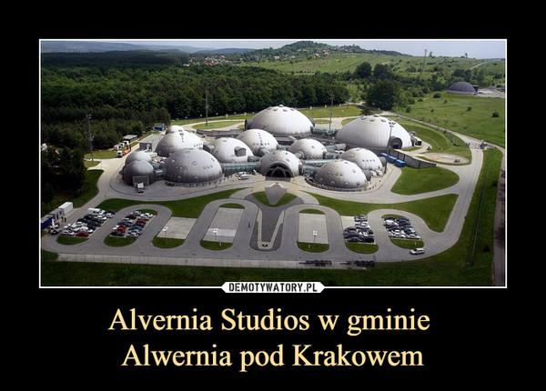 Alvernia Studios w gminie Alwernia pod Krakowem –