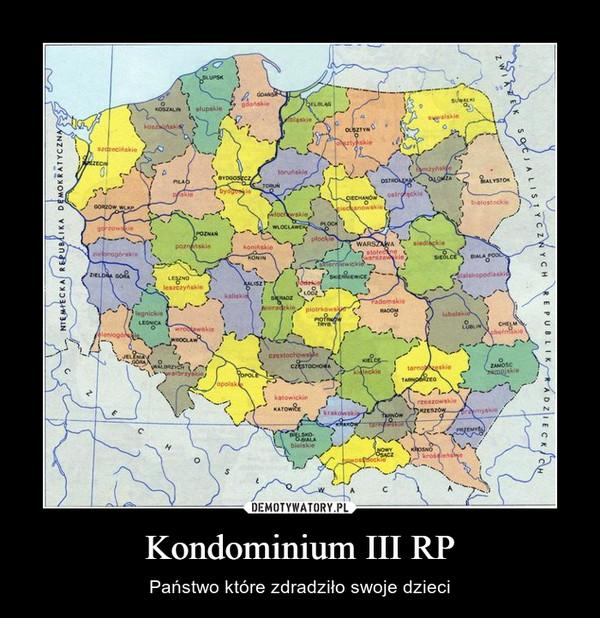 Kondominium III RP – Państwo które zdradziło swoje dzieci