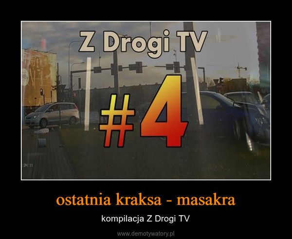 ostatnia kraksa - masakra – kompilacja Z Drogi TV