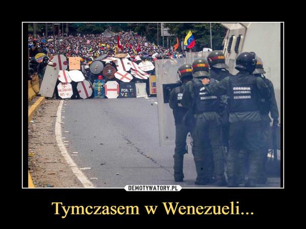 Tymczasem w Wenezueli... –