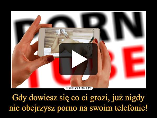 Gdy dowiesz się co ci grozi, już nigdy nie obejrzysz porno na swoim telefonie! –