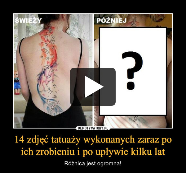 14 zdjęć tatuaży wykonanych zaraz po ich zrobieniu i po upływie kilku lat – Różnica jest ogromna!