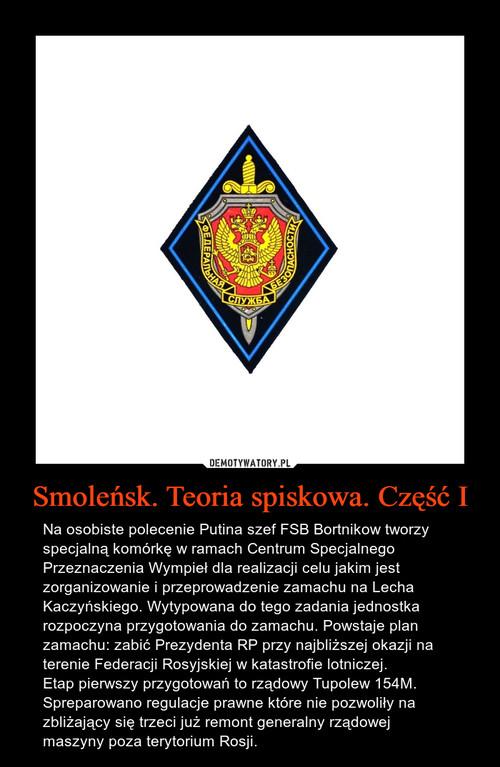 Smoleńsk. Teoria spiskowa. Część I