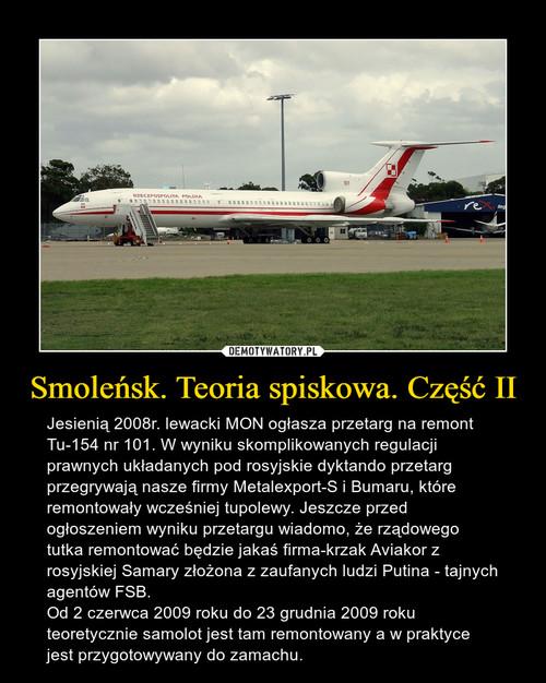 Smoleńsk. Teoria spiskowa. Część II
