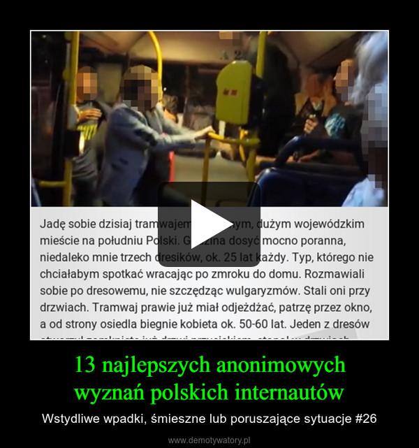 13 najlepszych anonimowychwyznań polskich internautów – Wstydliwe wpadki, śmieszne lub poruszające sytuacje #26