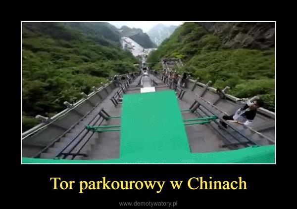 Tor parkourowy w Chinach –