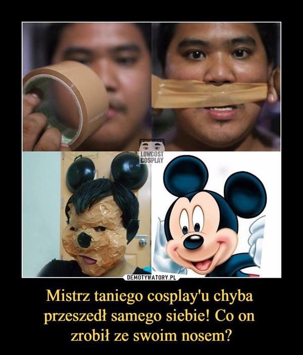 Mistrz taniego cosplay'u chyba przeszedł samego siebie! Co on zrobił ze swoim nosem? –