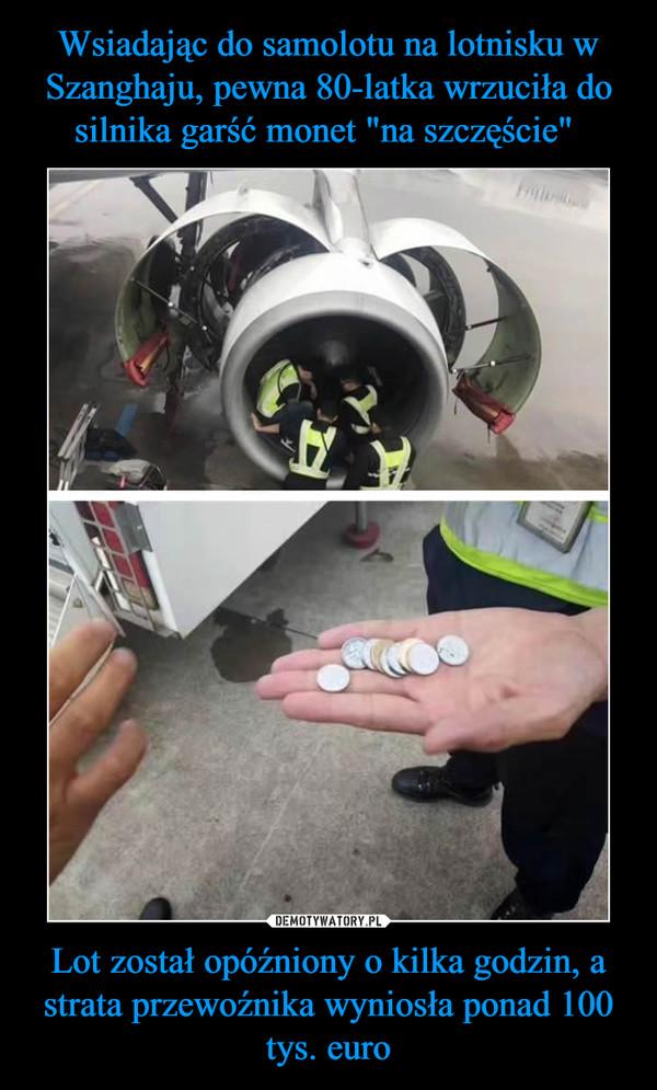 Lot został opóźniony o kilka godzin, a strata przewoźnika wyniosła ponad 100 tys. euro –