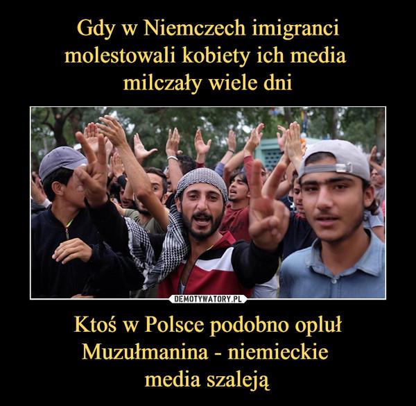 Ktoś w Polsce podobno opluł Muzułmanina - niemieckie media szaleją –