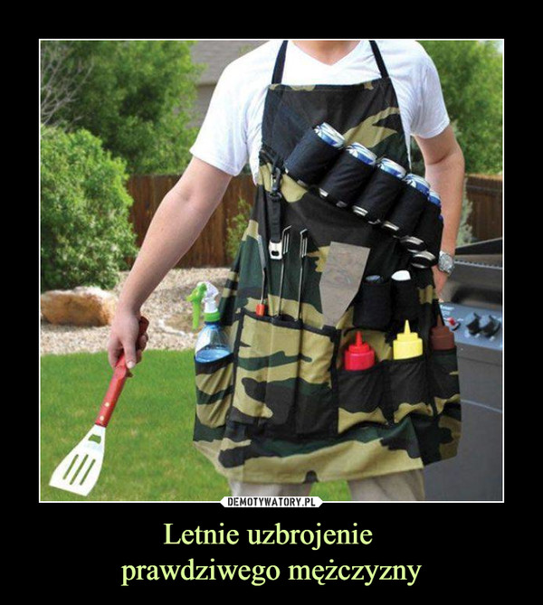 Letnie uzbrojenie prawdziwego mężczyzny –