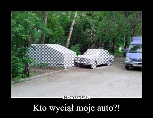 Kto wyciął moje auto?!
