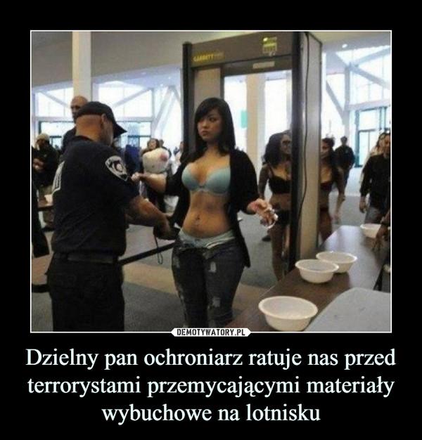 Dzielny pan ochroniarz ratuje nas przed terrorystami przemycającymi materiały wybuchowe na lotnisku –
