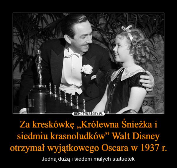 """Za kreskówkę """"Królewna Śnieżka i siedmiu krasnoludków"""" Walt Disney otrzymał wyjątkowego Oscara w 1937 r. – Jedną dużą i siedem małych statuetek"""