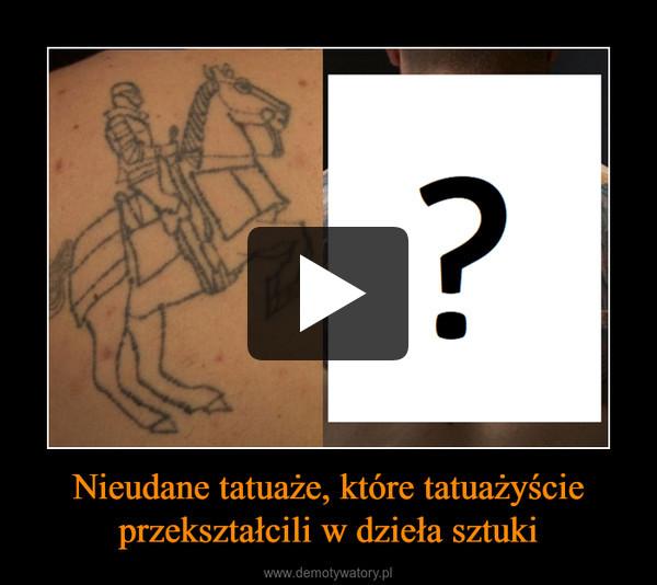 Nieudane tatuaże, które tatuażyście przekształcili w dzieła sztuki –