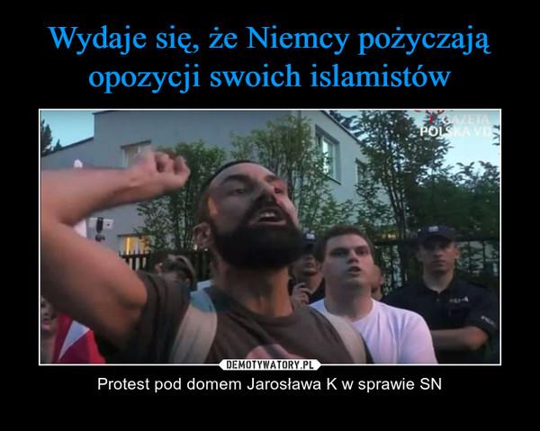 – Protest pod domem Jarosława K w sprawie SN