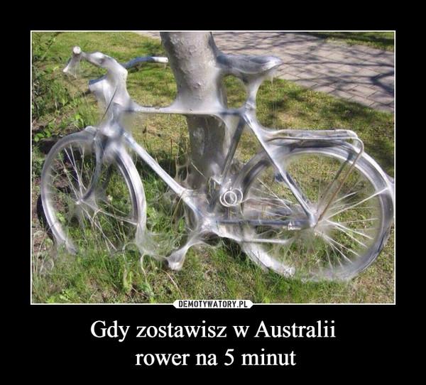 Gdy zostawisz w Australii rower na 5 minut –