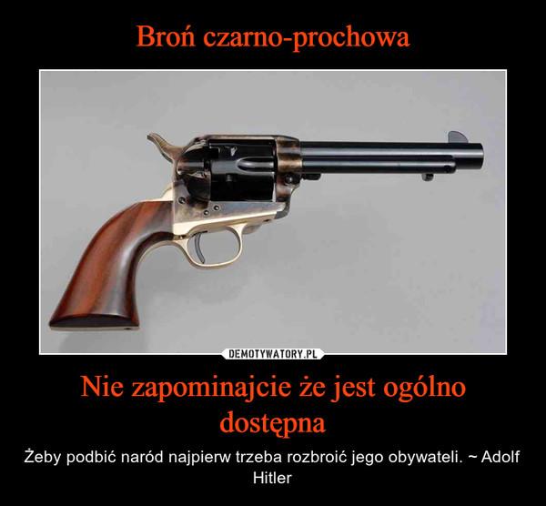 Broń czarno-prochowa Nie zapominajcie że jest ogólno dostępna