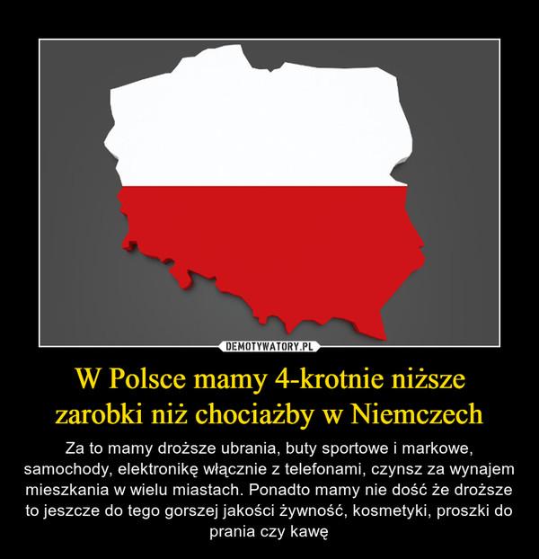 W Polsce mamy 4-krotnie niższe zarobki niż chociażby w Niemczech