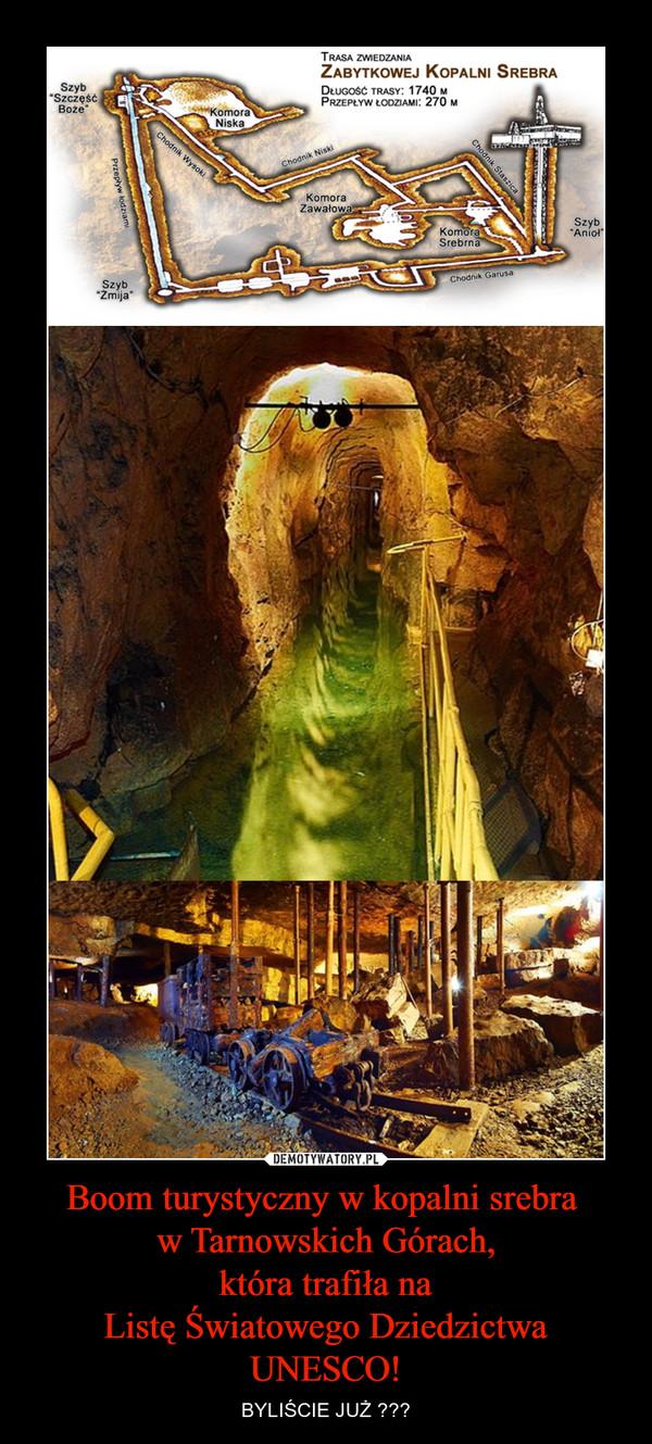 Boom turystyczny w kopalni srebra w Tarnowskich Górach,która trafiła naListę Światowego DziedzictwaUNESCO! – BYLIŚCIE JUŻ ???