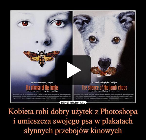 Kobieta robi dobry użytek z Photoshopa i umieszcza swojego psa w plakatach słynnych przebojów kinowych –