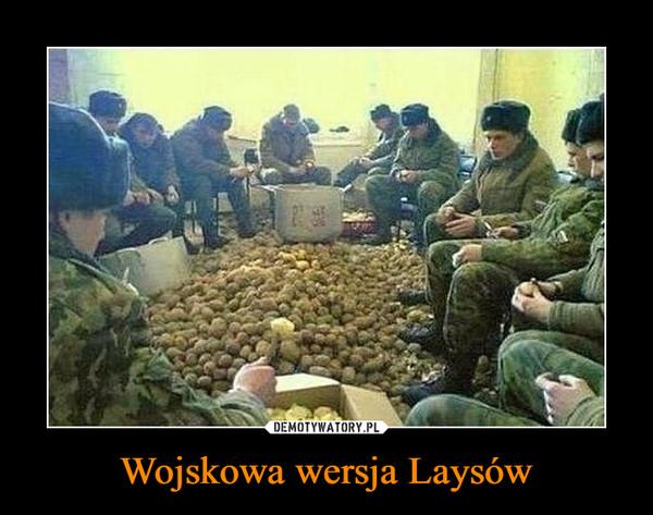 Wojskowa wersja Laysów –