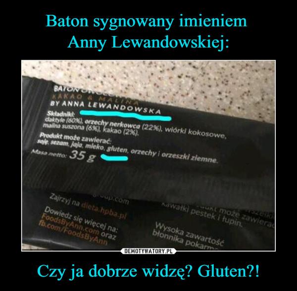 Czy ja dobrze widzę? Gluten?! –  by anna lewandowska