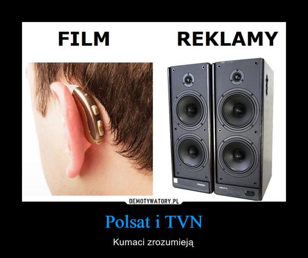 Polsat i TVN – Kumaci zrozumieją Film Reklamy