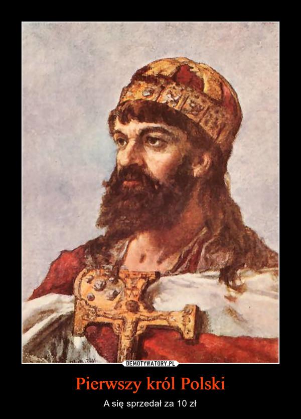 Pierwszy król Polski – A się sprzedał za 10 zł