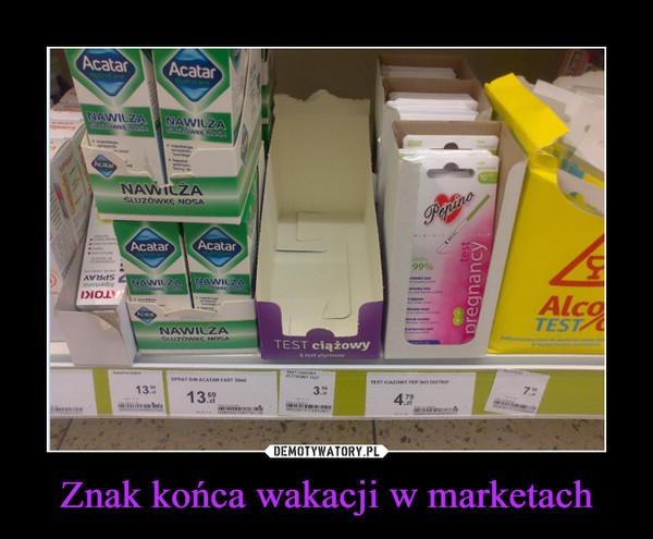 Znak końca wakacji w marketach –