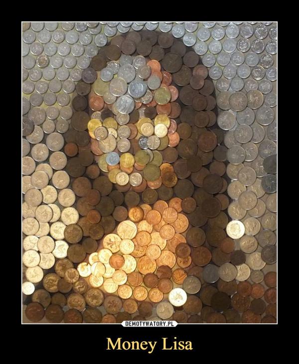 Money Lisa –