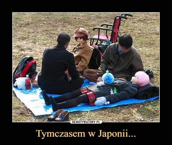 Tymczasem w Japonii... –