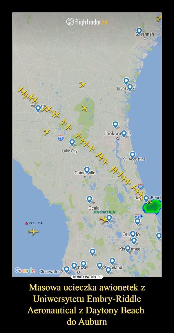 Masowa ucieczka awionetek z Uniwersytetu Embry-Riddle Aeronautical z Daytony Beach do Auburn –