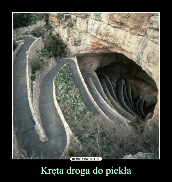 Kręta droga do piekła –