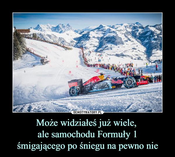 Może widziałeś już wiele, ale samochodu Formuły 1śmigającego po śniegu na pewno nie –