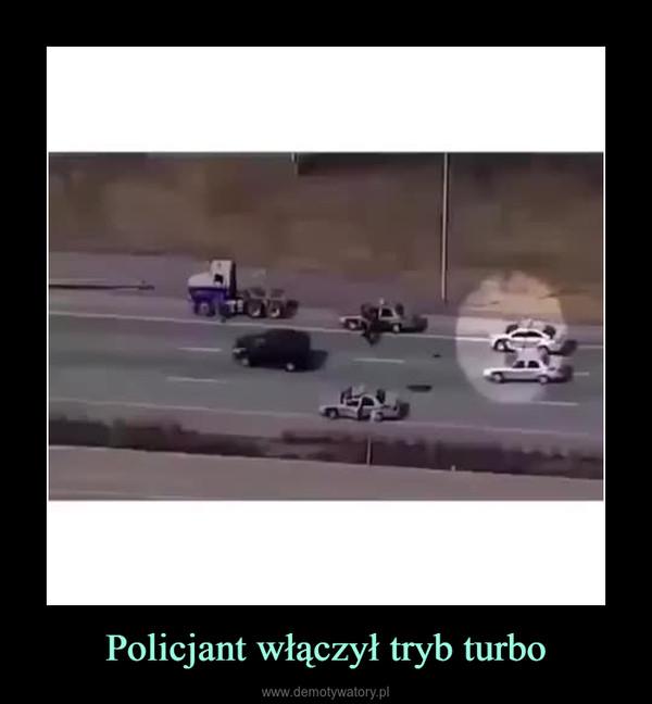 Policjant włączył tryb turbo –