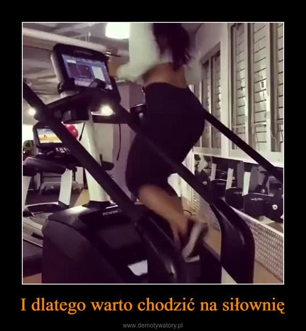 I dlatego warto chodzić na siłownię –