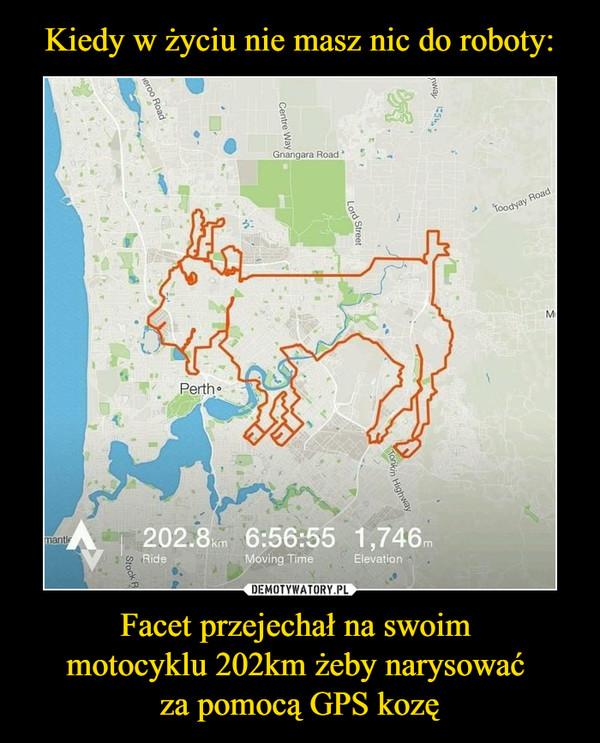 Facet przejechał na swoim motocyklu 202km żeby narysować za pomocą GPS kozę –