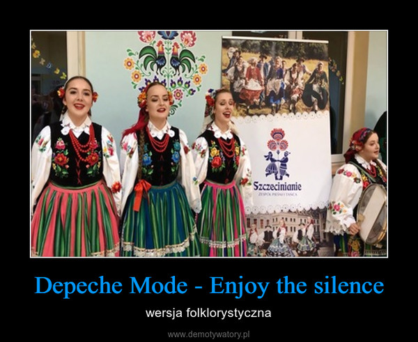 Depeche Mode - Enjoy the silence – wersja folklorystyczna
